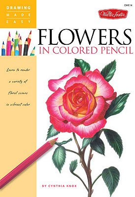 Flowers in Colored Pencil By Knox, Cynthia