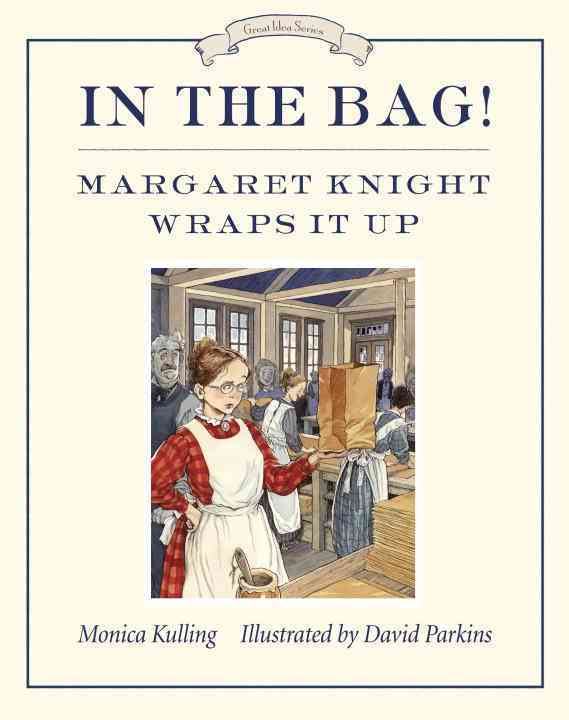 In the Bag! By Kulling, Monica/ Parkins, David (ILT)